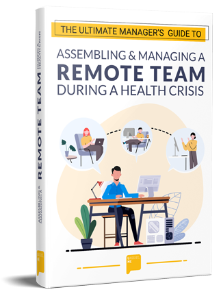 Assembling & Managing a Remote Team During a Health Crisis